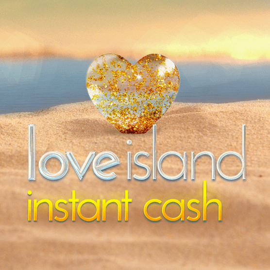 Love Island Instant Cash