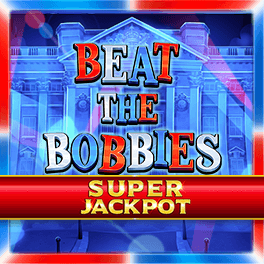 Beat the Bobbies Super Jackpot