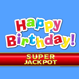 Login or Register to play Happy Birthday Super Jackpot