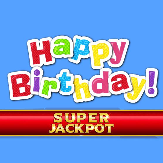 Happy Birthday Super Jackpot