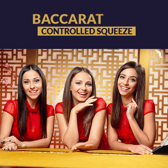 Live Baccarat Controlled Squeeze