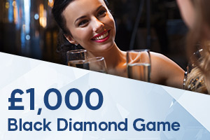 £1,000 Black Diamond Game