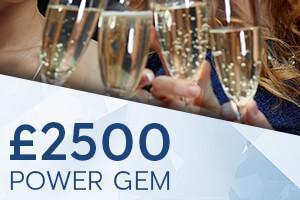 £2500 Power Gem