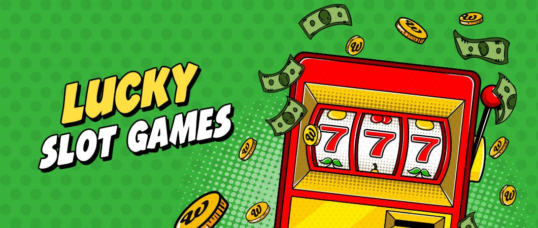 Lucky Slot Games