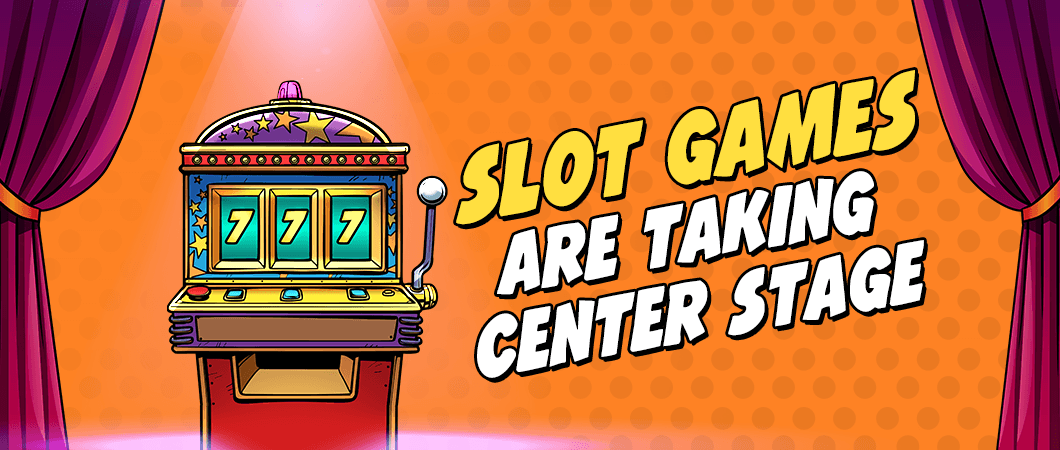 slots center stage