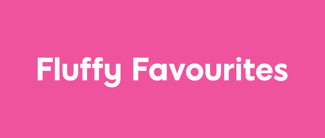fluffy favourites