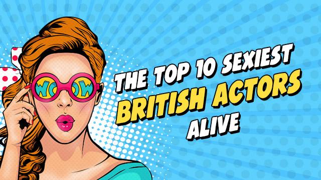 Sexiest British Actors